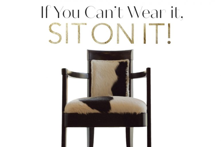 if-you-cant-wear-it-sit-on-it